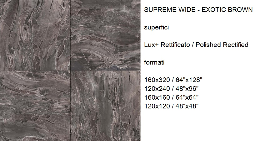 SUPREME WIDE - EXOTIC BROWN